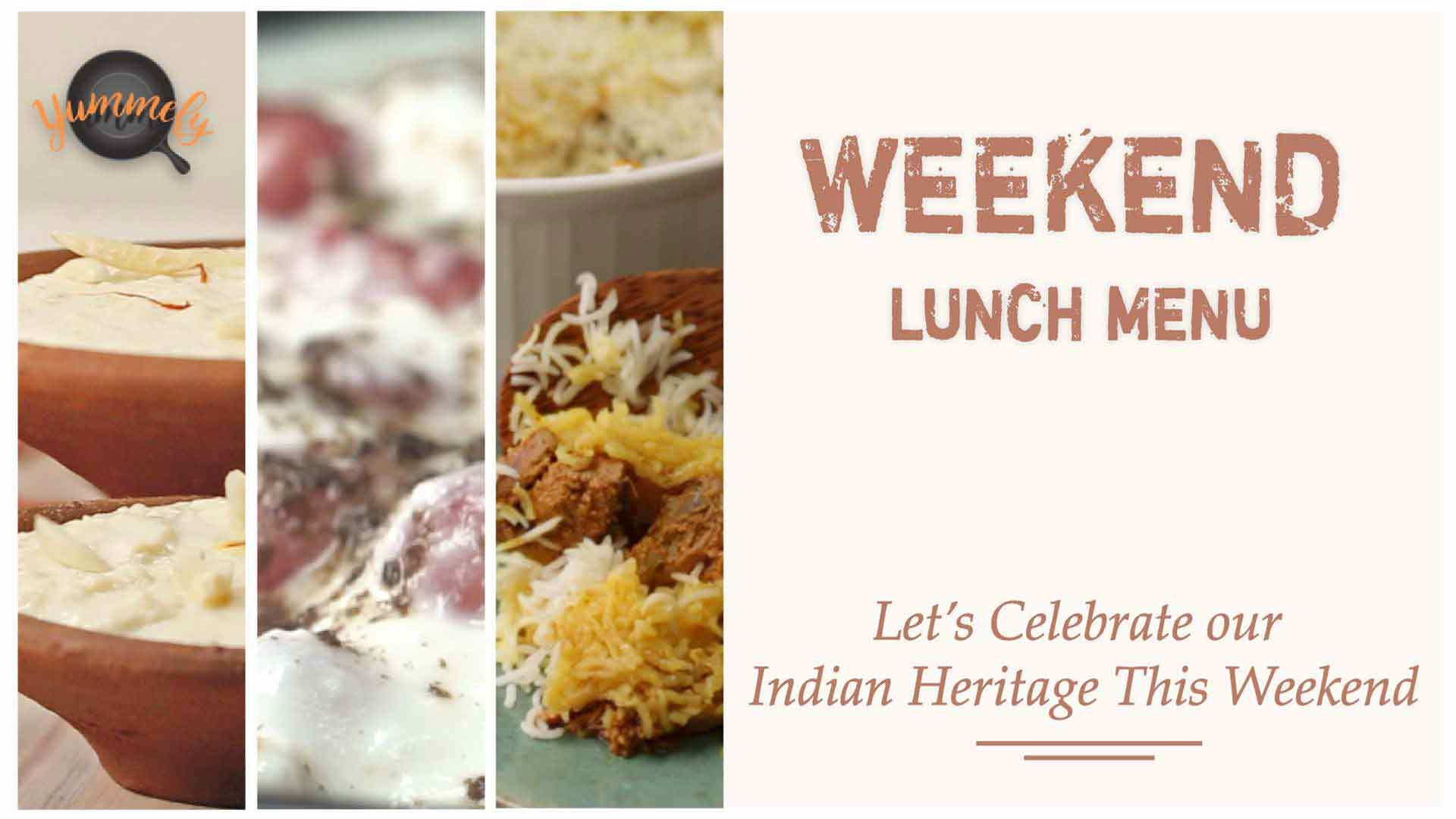 Weekend Lunch Menu | Celebrating Indian Heritage