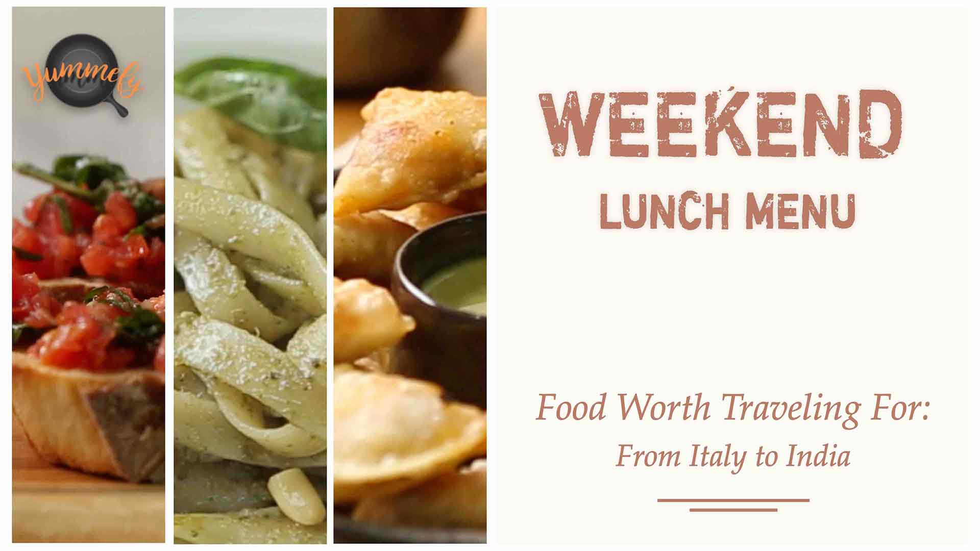 Weekend Lunch Menu | Italy to India