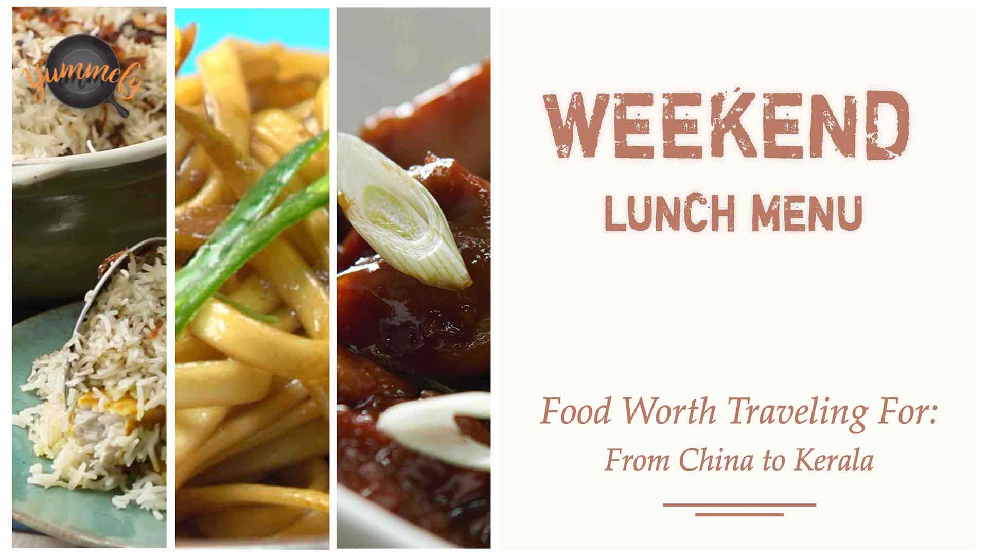 Weekend Lunch Menu | China to Costal Kerala