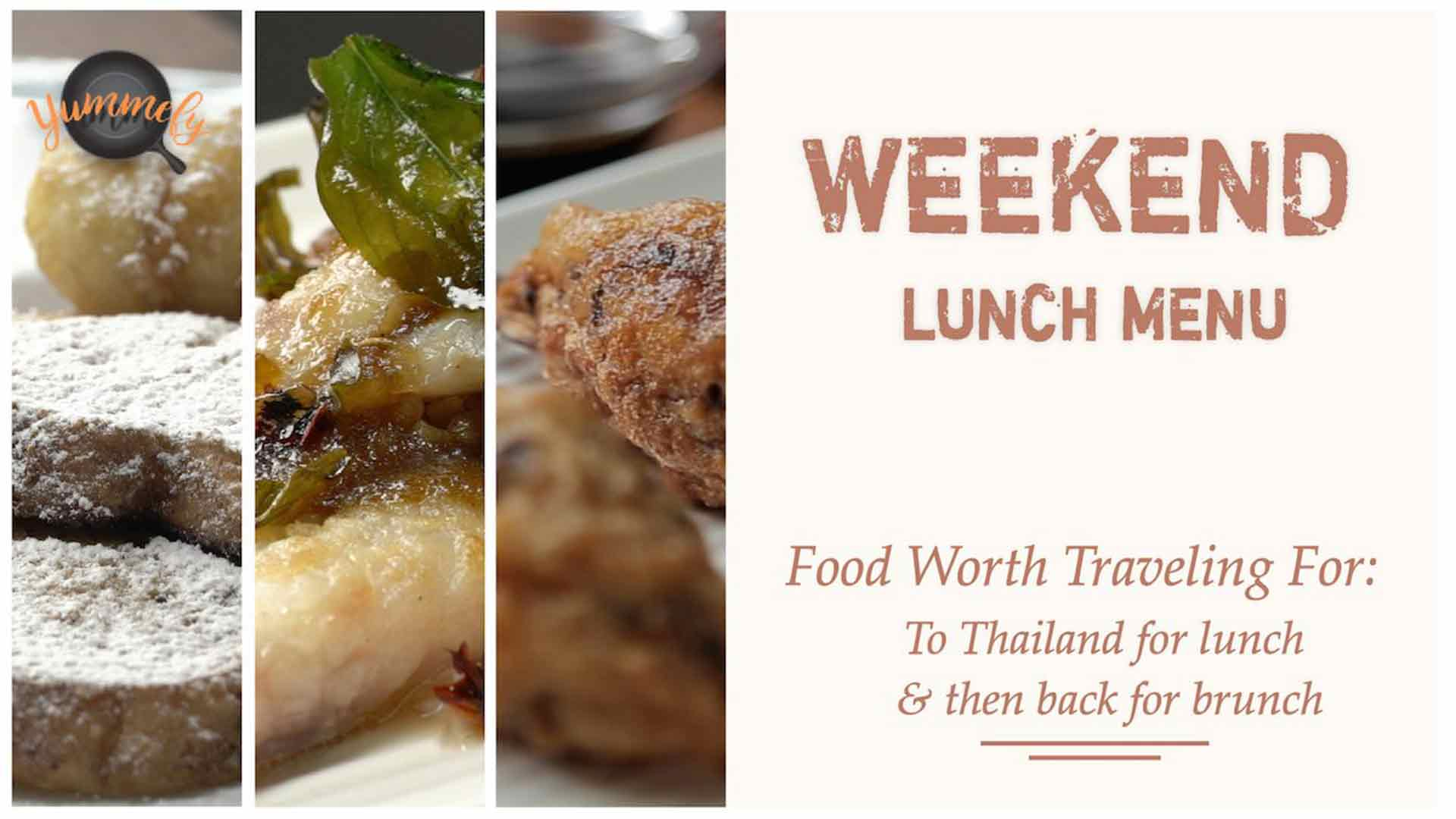 Weekend Lunch Menu | Thailand for lunch and then back for Brunch