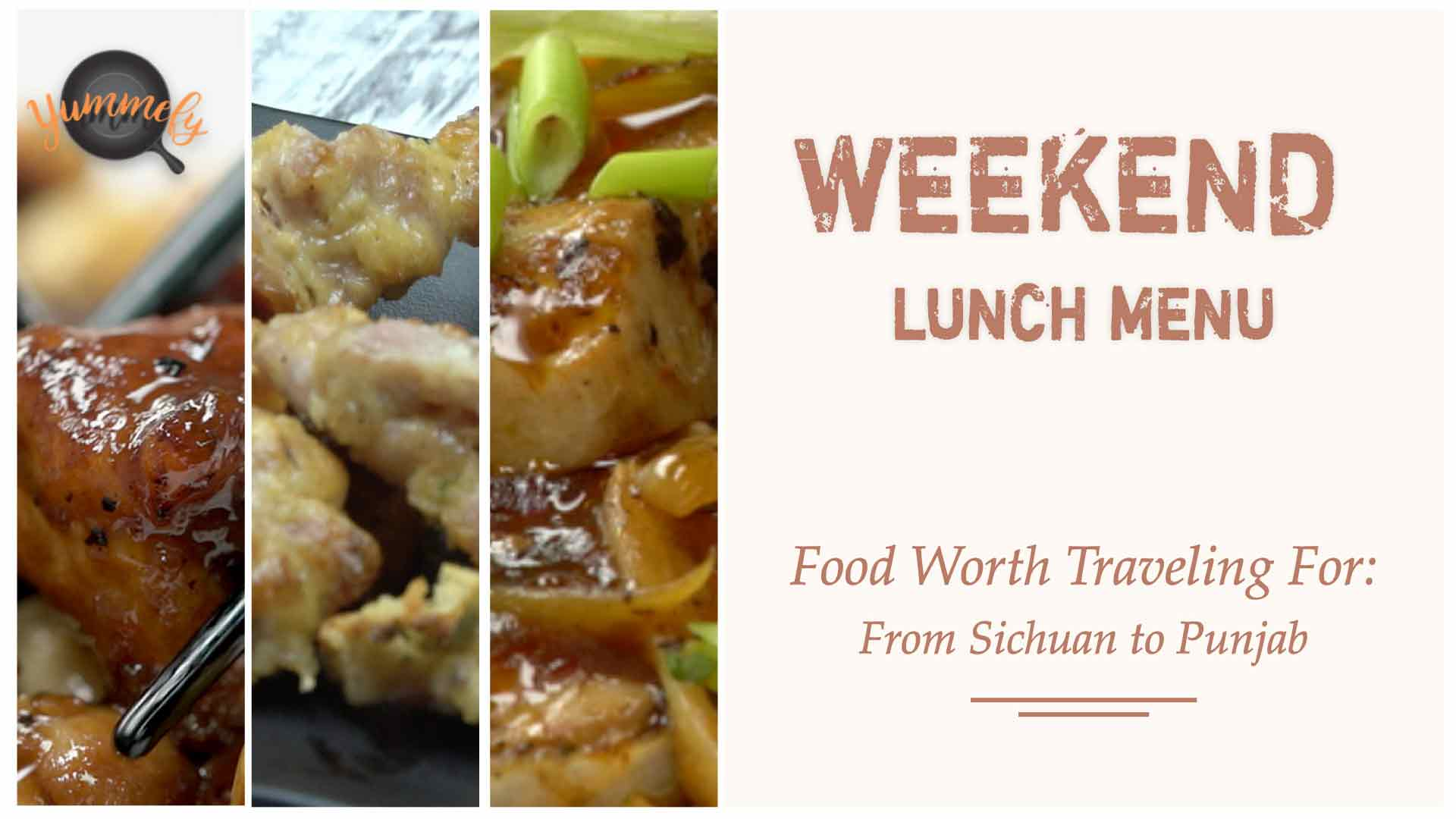 Travel  From Sichuan to Punjab this Weekend with Yummefy