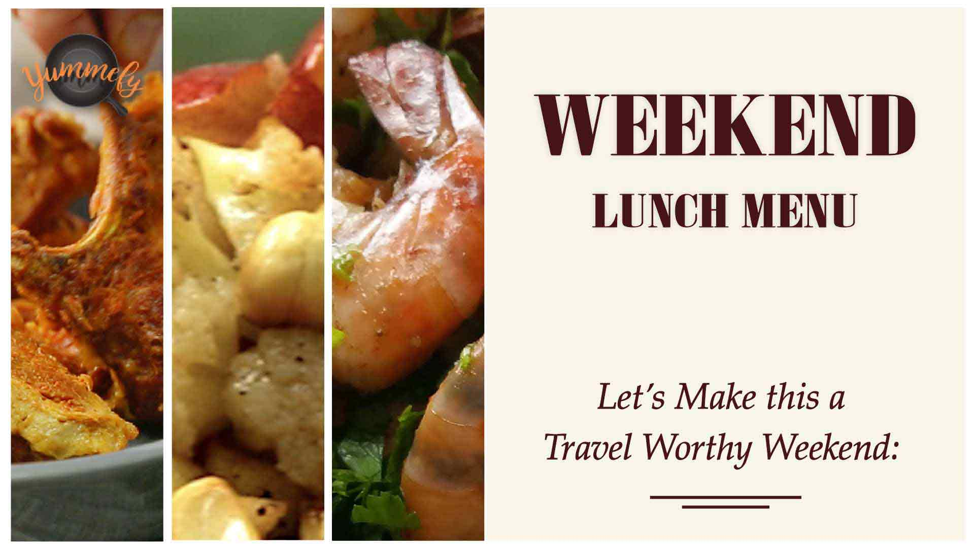 Travel Worthy Weekend Lunch Menu